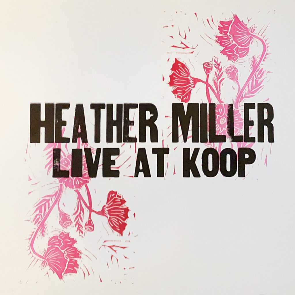 Heather Miller Live at KOOP album art featuring black block letters with pink and red woodblock prints of poppies